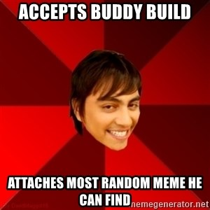 Un dia con paoly - Accepts buddy build attaches most random meme he can find