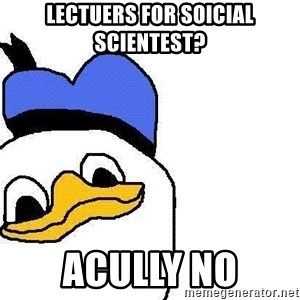 Dolan duck - lectuers for soicial scientest? acully no