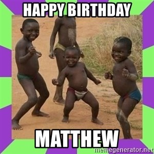 african kids dancing - HAPPY BIRTHDAY MATTHEW