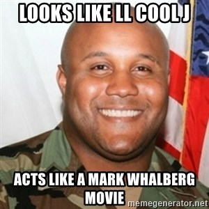 Christopher Dorner - looks like ll cool j acts like a mark whalberg movie