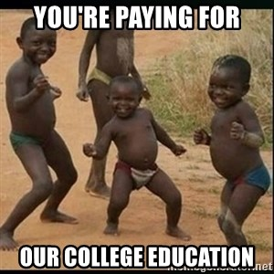 Dancing black kid - You're paying for Our college education