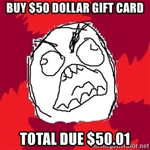 Rage FU - buy $50 dollar gift card total due $50.01