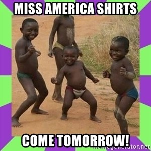 african kids dancing - MISS AMERICA SHIRTS COME TOMORROW!