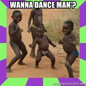 african kids dancing - WANNA DANCE MAN'?