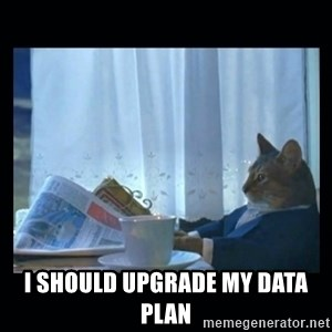 1% cat -  i should upgrade my data plan