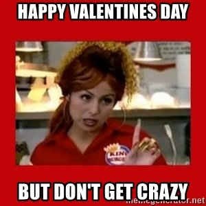 Bonquiqui - HAPPY VALENTINES DAY BUT DON'T GET CRAZY