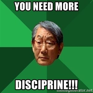 High Expectations Asian Father - you need more disciprine!!!