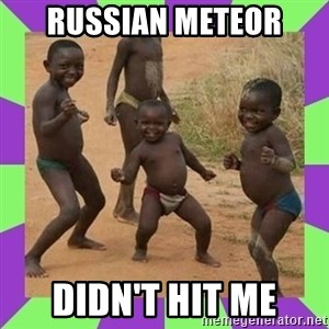 african kids dancing - Russian Meteor didn't hit me
