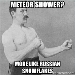 old man boxer  - MetEor shower? More Like rUssian snowflakes