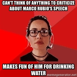 Liberal Douche Garofalo - can't think of anything to criticize about marco rubio's speech makes fun of him for drinking water