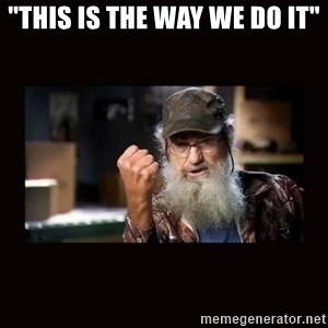 """Si Duck Dynasty - """"This is the way we do it"""""""