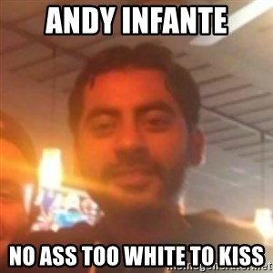 Andy Infante Best Bartender - andy infante no ass too white to kiss