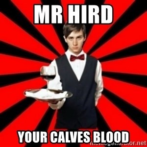 typical_off - MR HIRD YOUR CALVES BLOOD