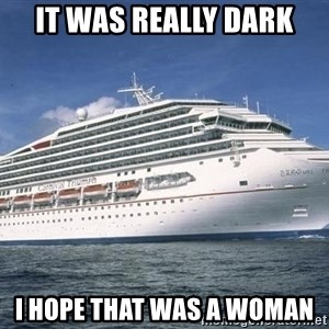 Carnival Triumph Cruise  - it was really dark i hope that was a woman
