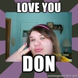ugly girl - Love you Don