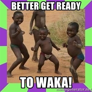 african kids dancing - better get ready to waka!