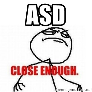 Close Enough - asd