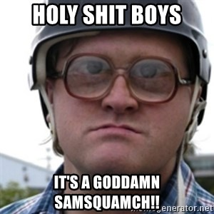 Bubbles Trailer Park Boy - Holy shit boYs It's a goddamn samsqUamcH!!