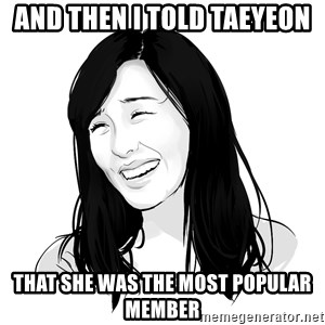 SNSD - Tiffany Bitch Please! - And then i told taeyeon that she was the most popular member