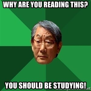 High Expectations Asian Father - why are you reading this? you should be studying!