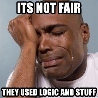 cryingblackman - its not fair they used logic and stuff