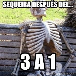 Waiting Skeleton - sequeira después del...  3 a 1