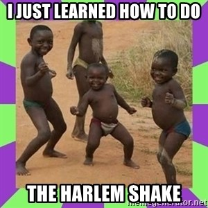 african kids dancing - I JUST LEARNED HOW TO DO  THE HARLEM SHAKE