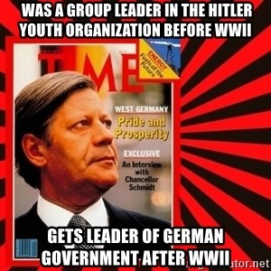 Helmut looking at top right image corner. -  was a group leader in the Hitler Youth organization before WWii gets leader of German Government after WWii