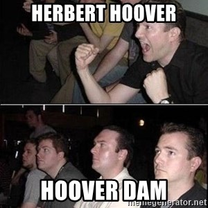 Reaction Guys - Herbert hoover hoover dam