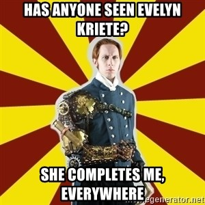 Steampunk Guy - Has anyone seen evelyn Kriete? She completes me,   eveRywhere