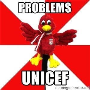 Liverpool Problems - PROBLEMS  UNICEF