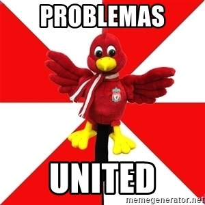 Liverpool Problems - PROBLEMAS  UNITED