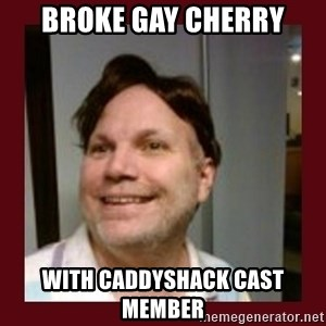 Free Speech Whatley - broke gay cherry with caddyshack cast member