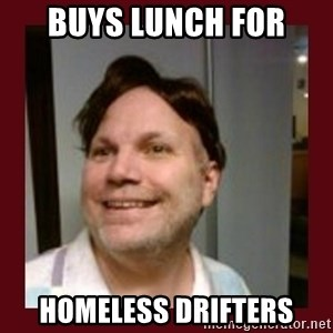 Free Speech Whatley - buys lunch for homeless drifters