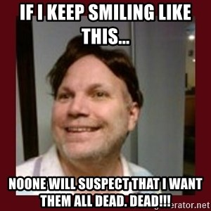 Free Speech Whatley - if i keep smiling like this... noone will suspect that i want them all dead. dead!!!