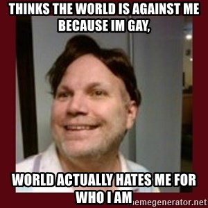 Free Speech Whatley - Thinks the world is against me because im gay, world actually hates me for who I am