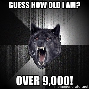 Insanity Wolf - Guess how old I am? over 9,000!