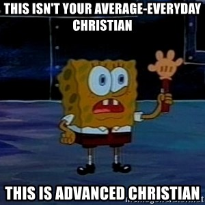 This is not your regular darkness - This isn't your average-everyday christian this is advanced christian