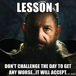 The Mandarin - Lesson 1 Don't challenge the day to get any worse...It will accept.