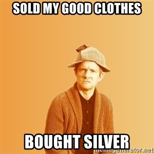TIPICAL ABSURD - Sold my good clothes bought silver