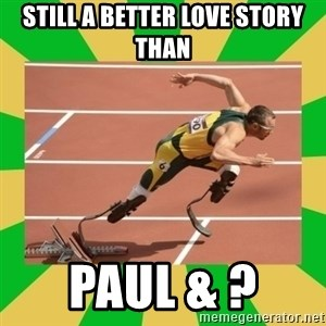 OSCAR PISTORIUS - Still a better love story than Paul & ?