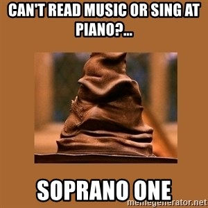 Music Sorting Hat - Can't read music or sing at piano?... soprano one