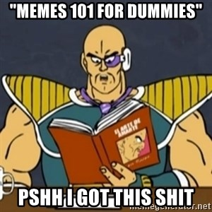 "El Arte de Amarte por Nappa - ""memes 101 for dummies"" pshh i got this shit"