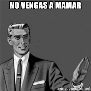 Correction Guy - No Vengas a Mamar