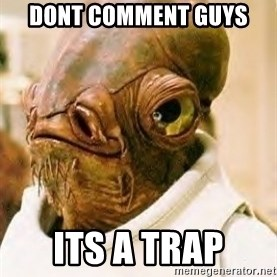 Its A Trap - dont comment guys  its a trap