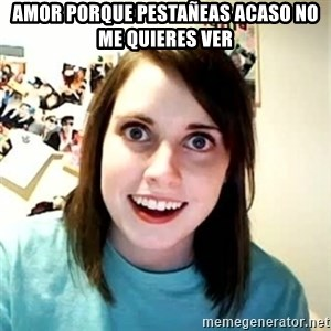 Overly Attached Girlfriend 2 - amor porque pestañeas acaso no me quieres ver