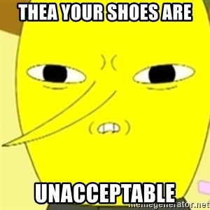 LEMONGRAB - Thea your shoes are Unacceptable