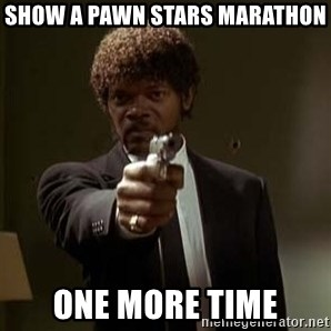 Jules Pulp Fiction - show a pawn stars marathon one more time