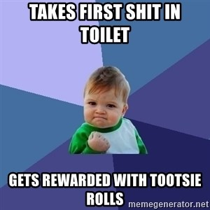 Success Kid - takes first shit in toilet gets rewarded with tootsie rolls