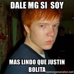 Flame_haired_Poser - dale mg si  soy mas lindo que justin bolita